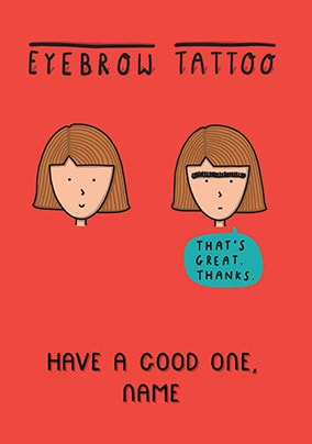 Eyebrow Tattoo Personalised Card