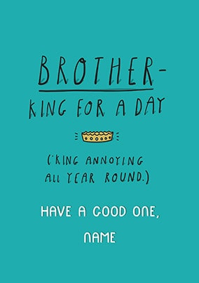 Brother - King For a Day Personalised Card