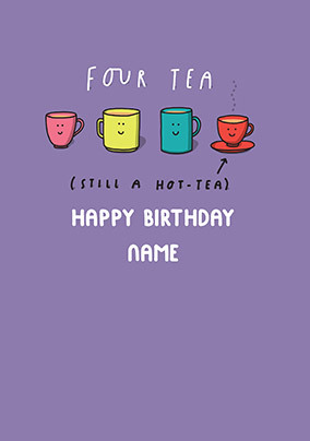 40 Still a Hot Tea personalised Card