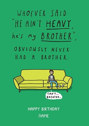 Aint Heavy He's My Brother Personalised Card