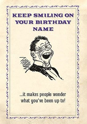 Keep Smiling On Your Birthday Personalised Card