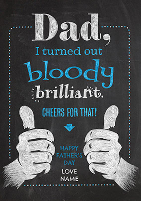 I turned out Brilliant personalised Father's Day Card
