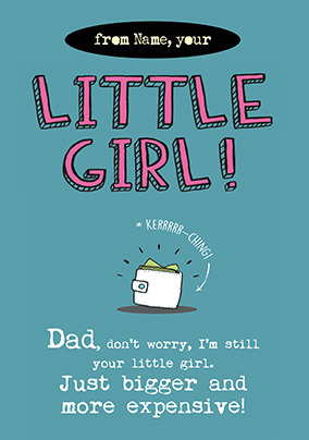 I'm Still your Little Girl Personalised Card