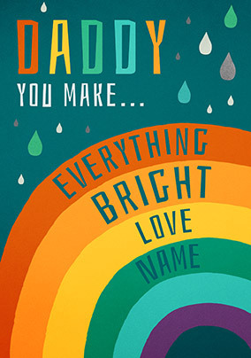 Daddy - Everything Bright Personalised Card