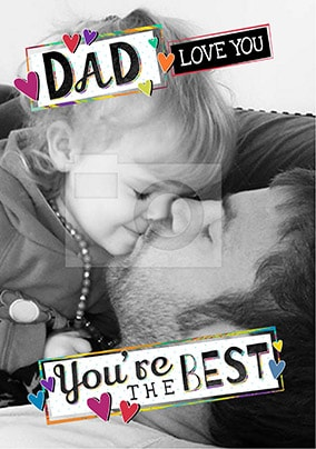 Dad You're The Best Photo Father's Day Card