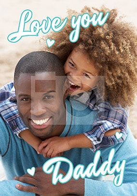 Full Photo Love You Daddy Card