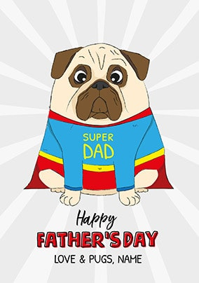 cc72cbf5d Super Dad Pug Fathers Day Personalised Card. NO. preview image is not  found. t
