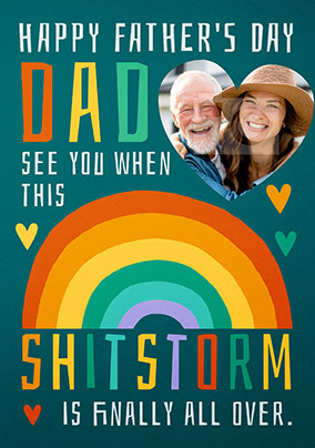 Dad I'll See you when this Sh**storm is Over Photo Card