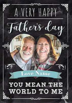 Happy Father's Day you mean the World to Me Photo Card