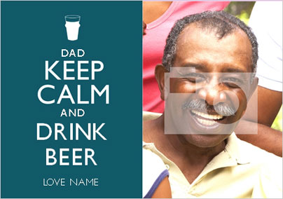 Keep Calm - Drink Beer Dad Photo
