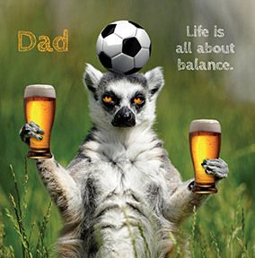 Life is about balance Dad Card