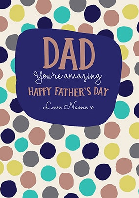 Dad You're Amazing Personalised Father's Day Card