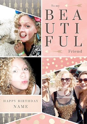 Beautiful Friend Multi Photo Birthday Card