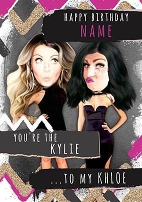 Kylie to my Khloe Birthday Card - BFFL