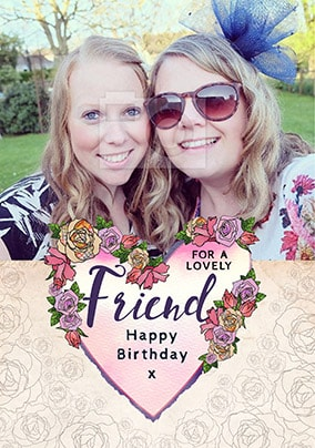 For A Lovely Friend Photo Birthday Card