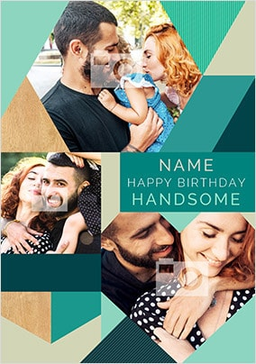 Happy Birthday Handsome Photo Card