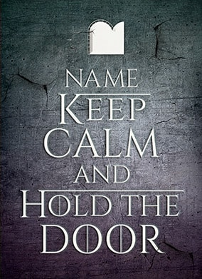 Keep Calm and Hold the Door Greeting Card