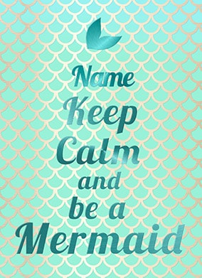 Keep Calm and be a Mermaid Greeting Card