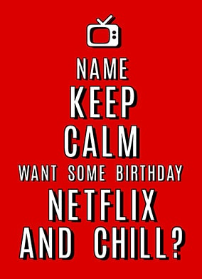 Keep Calm Netflix and Chill Greeting Card