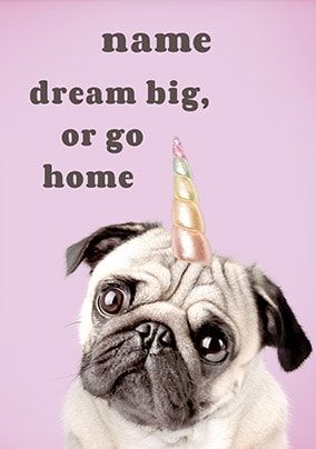 Dream Big Or Go Home Personalised Card