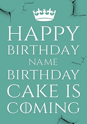 Cake Is Coming Personalised Birthday Card