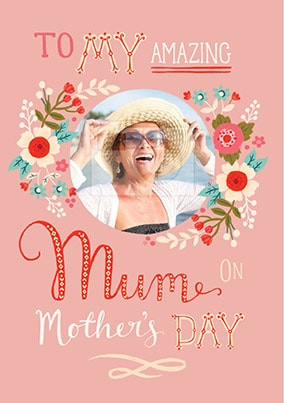 Amazing Mum On Mother's Day Photo Card