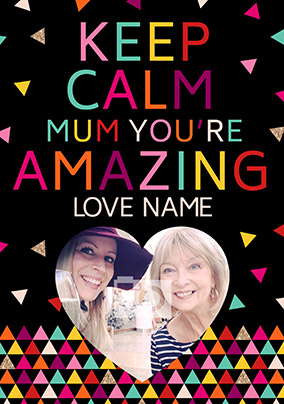 Keep Calm Photo Upload Card - Mum You're Amazing