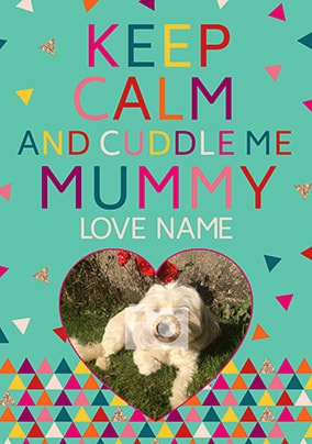 Keep Calm Photo Upload Card - Cuddle Me Mummy