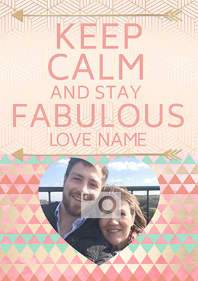 Keep Calm Photo Upload Mother's Day Card - Stay Fabulous