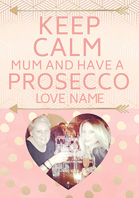 Keep Calm Photo Upload Mother's Day Card - Have a Prosecco