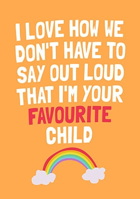 I'm Your Favourite Child Personalised Card