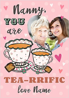 Nanny You Are Tea-Riffic Photo Card