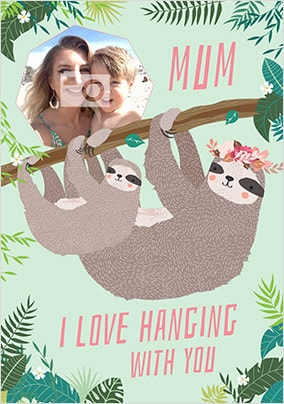 Mum I Love Hanging With You Blue Photo Card