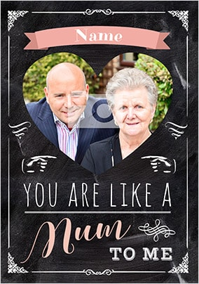Like A Mum To Me Photo Card