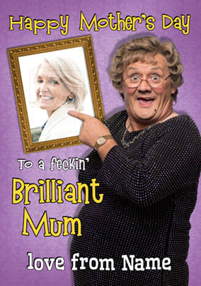 Mrs Brown's Boys Mother's Day Card - Feckin' Brilliant Mum