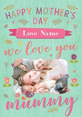 Happy Mother's Day We Love You Mummy Photo Card