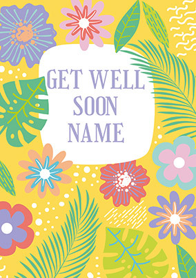 Bright Floral Get Well Soon personalised Card