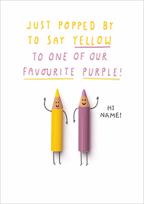 Just popped by to say Yellow personalised Card