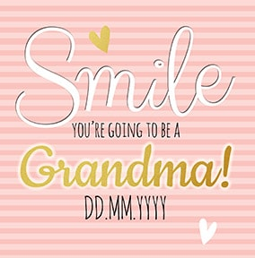 Baby Announcement Smile, Grandma to be Card