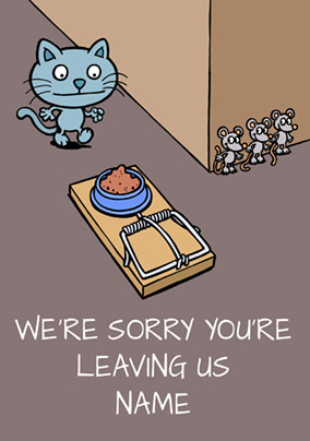 Cattitude - Leaving Card We're sorry to see you go