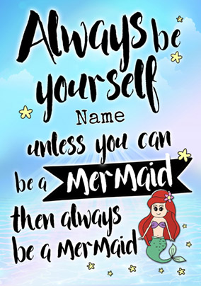 Always Be A Mermaid Birthday Card