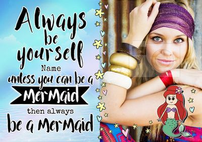 Always Be - Birthday Card Be a Mermaid Photo Upload