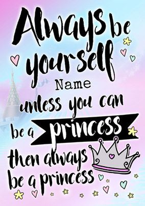 Always Be - Birthday Card Be a Princess