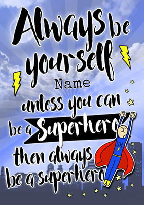 Always Be - Birthday Card Be a Superhero