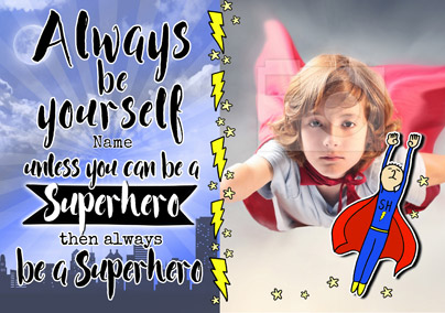 Always Be - Birthday Card Be a Superhero Photo Upload