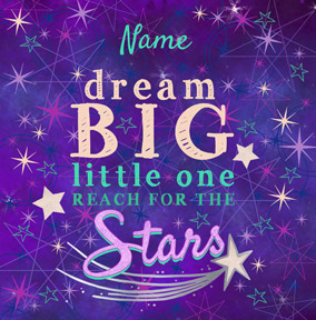Cosmic Nightshade - New Baby Card Dream Big Little One
