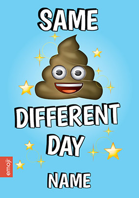 Emoji - Same s**t different Day!