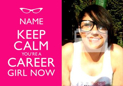 Keep Calm - Career Girl