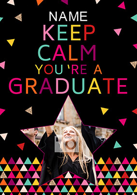 Keep Calm Photo Upload Graduation Card - You're a Graduate
