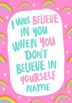 I Will Believe In You Personalised Card